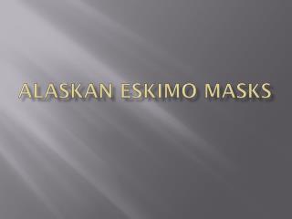 Alaskan Eskimo Masks