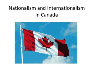 Nationalism and Internationalism in  Canada