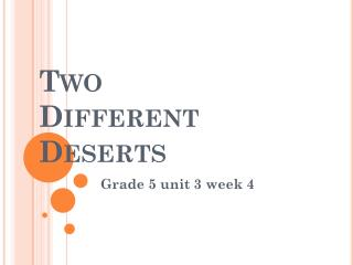 Two Different Deserts