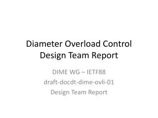 Diameter Overload Control Design Team Report