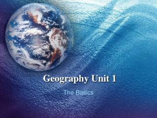 Geography Unit 1