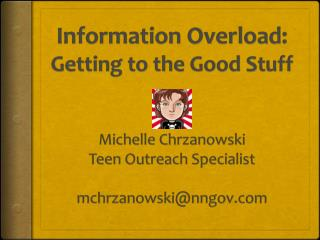 Information Overload: Getting to the Good Stuff