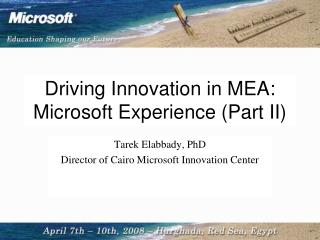 Driving Innovation in MEA: Microsoft  Experience  (Part II)