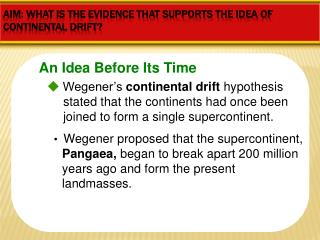 Aim :  What is the Evidence that supports the  idea  of  Continental Drift?