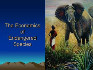 The Economics of  Endangered  Species