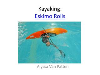 Kayaking: Eskimo Rolls