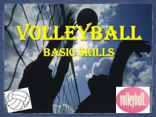 VOLLEYBALL Basic skills