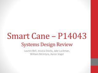 Smart Cane – P14043 Systems Design Review