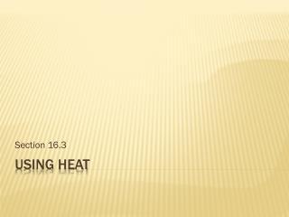 Using Heat