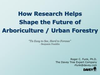 How Research Helps  Shape the Future of  Arboriculture