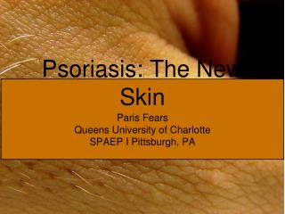 Psoriasis: The New Skin