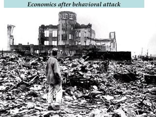Economics after behavioral attack