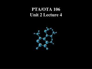 PTA/OTA  106 Unit 2 Lecture 4