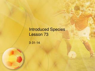 Introduced Species Lesson 73