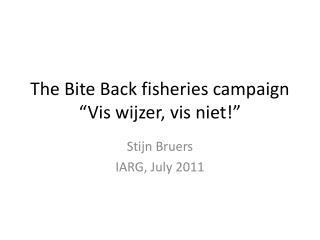 "The  Bite  Back  fisheries campaign ""Vis wijzer, vis niet!"""
