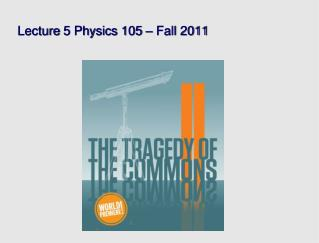 Lecture 5 Physics 105 –  Fall 2011