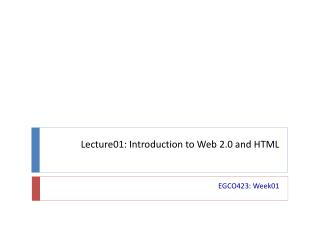 Lecture01: Introduction to Web 2.0 and HTML