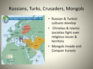 Russians, Turks, Crusaders, Mongols
