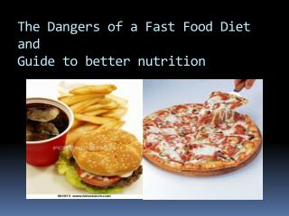 The Dangers of a Fast Food Diet and  Guide to better nutrition