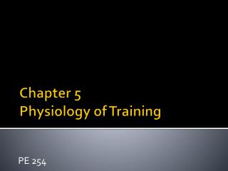 Chapter 5  Physiology of Training
