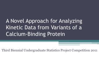 A Novel Approach for Analyzing Kinetic Data from Variants of a Calcium-Binding Protein