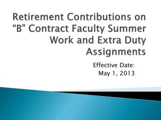 "Retirement Contributions on ""B"" Contract Faculty Summer Work and Extra Duty Assignments"