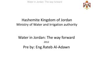 Hashemite Kingdom of Jordan Ministry of Water and Irrigation authority