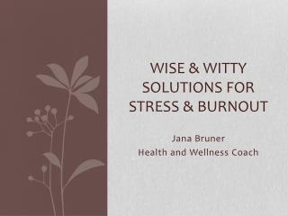 Wise & Witty Solutions For Stress &  BurnOUt