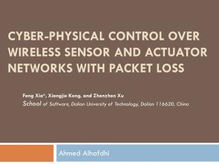 Cyber-Physical Control over Wireless Sensor  and Actuator Networks  with Packet  Loss
