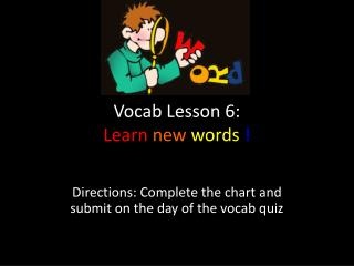 Vocab Lesson 6:  Learn  new  words  !