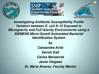 by Cassandra Avila Derick Kalt Carlos Monserrat Javier Delgado Dr. Maria Alvarez, Faculty Mentor