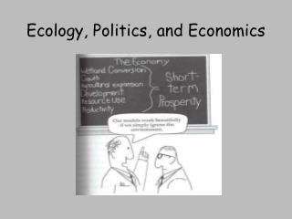 Ecology, Politics, and Economics