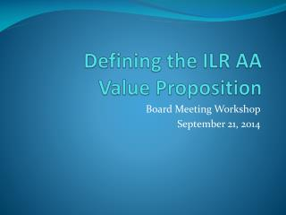 Defining the ILR AA  Value Proposition