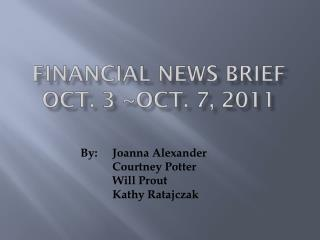 Financial News Brief Oct. 3 ~oct. 7, 2011