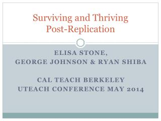 Surviving and Thriving  Post -Replication