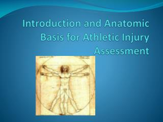 Introduction and Anatomic Basis for Athletic Injury Assessment