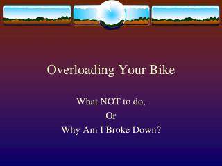 Overloading Your Bike