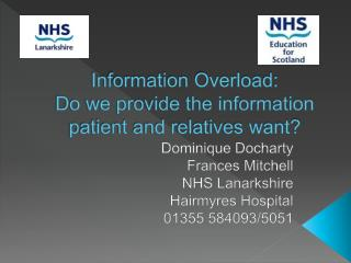 Information Overload:  Do we provide the information patient and relatives want?