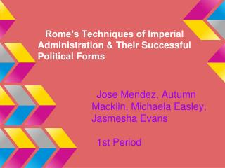 Rome's Techniques of Imperial Administration & Their Successful Political Forms