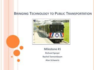 Bringing Technology to Public Transportation