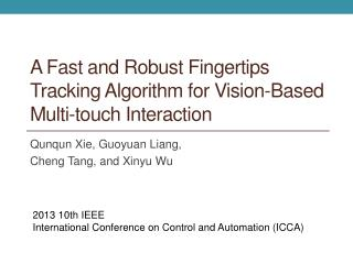 A Fast and Robust Fingertips Tracking Algorithm for Vision-Based Multi-touch Interaction