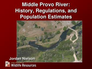 Middle Provo River: History, Regulations, and Population Estimates