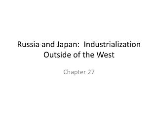 Russia and Japan:  Industrialization Outside of the West