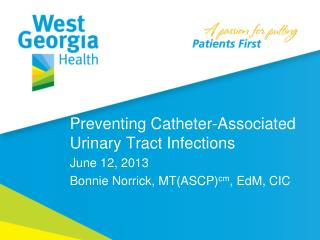 Preventing Catheter-Associated Urinary Tract Infections  June 12, 2013
