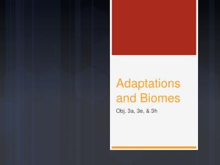 Adaptations and Biomes