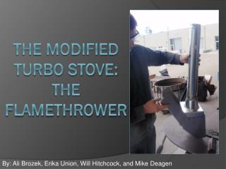 The Modified Turbo Stove:  The Flamethrower