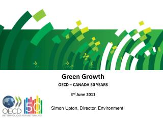 Green Growth  OECD – CANADA 50 YEARS 3 rd  June 2011