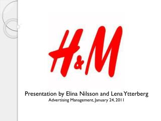 Presentation by Elina Nilsson and Lena Ytterberg Advertising  Management,  January  24, 2011