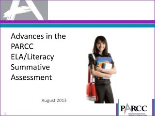 Advances in the PARCC  ELA/Literacy Summative Assessment