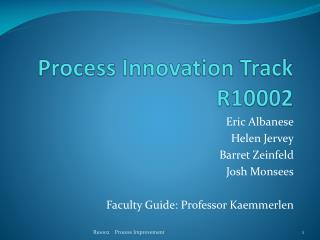 Process Innovation Track R10002